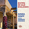 Sara Grey with Kieron Means - Down In Old Dolores
